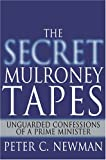 The Secret Mulroney Tapes, Peter C. Newman, 0679313516