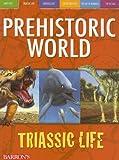 Triassic Life (Prehistoric World Books)