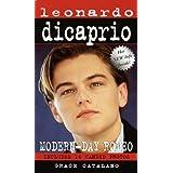 Leonardo DiCaprio: A MODERN DAY ROMEO