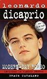Leonardo DiCaprio: Modern Day Romeo