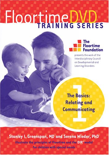 Floortime DVD Training Series, Set 1 -- The Basics: Relating and Communicating by Floortime Foundation