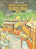 img - for Jenny Giraffe's Mardi Gras Ride (Jenny Giraffe Series) book / textbook / text book