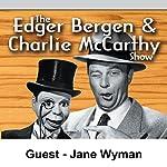 Edgar Bergen & Charlie McCarthy [Guest: Jane Wyman] | Edgar Bergen
