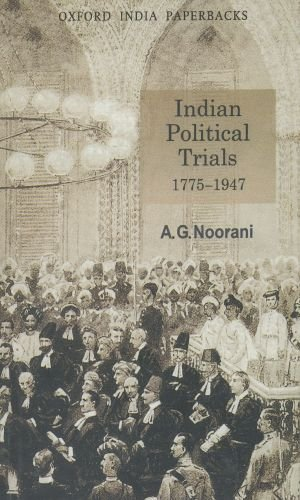 Indian Political Trials 1775-1947 (Oxford India Paperbacks)