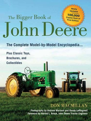 The Bigger Book of John Deere: The Complete Model-by-Model Encyclopedia Plus Classic Toys, Brochures, and Collectibles
