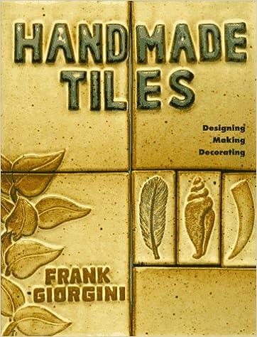 Handmade Tiles: Designing, Making, Decorating (Lark Ceramics Book ...