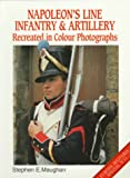 Napoleon's Line Infantry & Artillery: Recreated in Color Photographs (Europa Militaria Special)