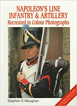 Book Napoleon's Line Infantry and Artillery: Recreated in Colour Photographs (Europa Militaria Special)