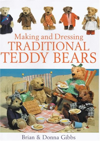 Making and Dressing Traditional Teddy Bears