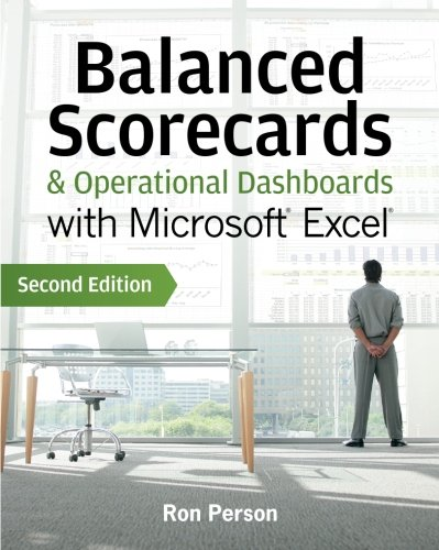 Balanced Scorecards and Operational Dashboards with Microsoft Excel (Balanced Scorecards And Operational Dashboards With Microsoft Excel)