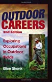 img - for Outdoor Careers: Exploring Occupations in Outdoor Fields by Ellen Shenk (2000-01-01) book / textbook / text book