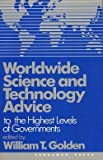 Worldwide Science and Technology Advice : To the Highest Level of Governments, , 0080404073