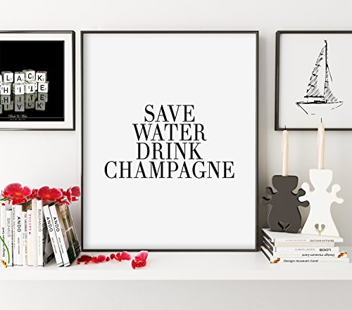 "Save Water Drink Champagne Print (Unframed), Dining Room Decor, Funny Quote, Living Room Decor, Black and White, 8x10"", TA-123"