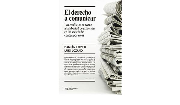 El derecho a comunicar: los conflictos en torno a la ...