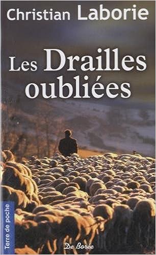 Amazon Fr Drailles Oubliees Les Christian Laborie Livres