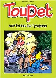 Book's Cover ofToupet tome 10 : Toupet martyrise les tympans