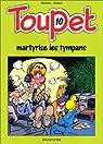 Toupet, tome 10 : Toupet martyrise les tympans par Blesteau
