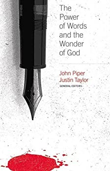 The Power of Words and the Wonder of God by [Piper, John, Taylor, Justin]