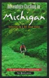 Adventure Cycling in Michigan: Selected On-And Off-Road Rides