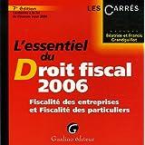 L'essentiel du Droit fiscal 2006 : Fiscalité des entreprises et Fiscalité des particuliers