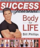 Body for Life Success Journal 1st (first) Edition by Phillips, Bill [2002]