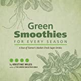 img - for Green Smoothies for Every Season by Kristine Miles (2013-04-25) book / textbook / text book
