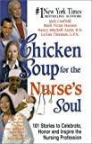 chicken soup for the nurses soul - Chicken Soup for the Nurse's Soul: 101 Stories to Celebrate, Honor and Inspire the Nursing Profession (Chicken Soup for the Soul) by Canfield, Jack Published by HCI 1st (first) edition (2001) Hardcover