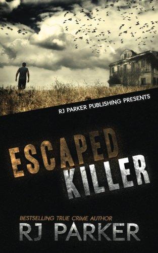 Escaped Killer: The True Story of Serial Killer Allan Legere