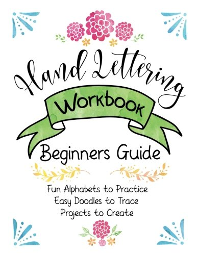 Hand Lettering Workbook Beginners Guide Fun Alphabets To Practice Easy Doodles Trace