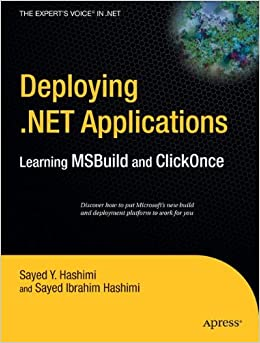 Deploying .NET Applications: Learning MSBuild and ClickOnce (Expert's Voice in .NET)