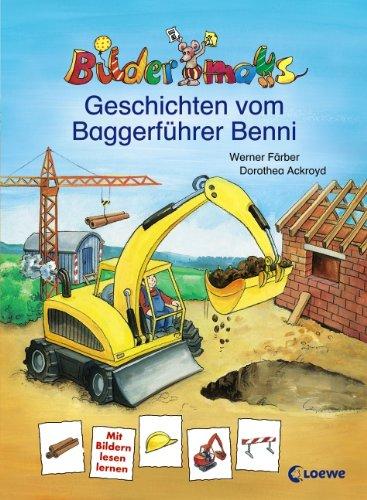 Bildermaus-Geschichten vom Baggerführer Benni