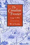 The Canadian Frontier, 1534-1760 (Histories of the American Frontier (Paperback))
