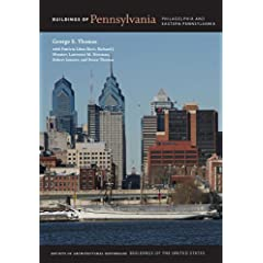 Buildings of Pennsylvania: Philadelphia and Eastern Pennsylvania (Buildings of the United States) George E. Thomas, Patricia Ricci, J. Bruce Thomas and Robert Janosov