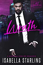 Wrath: A Dark Billionaire Romance (Empire Sin)
