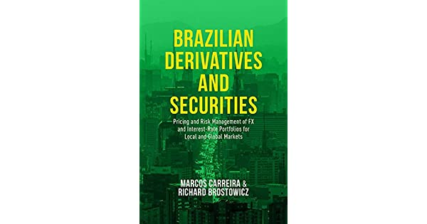 Pricing and Risk Management of FX and Interest-Rate Portfolios for Local and Global Markets Brazilian Derivatives and Securities