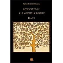 Introduction à la Voie de la Kabbale (French Edition)
