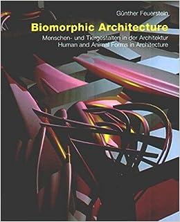 Book Biomorphic Architecture: Menschenund Tiergestalten in Der Architektur/ Human and Animal Forms in Architecture