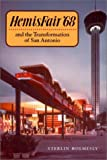 Hemisfair '68 and the Transformation of San Antonio, Holmesly, Sterlin, 1893271285