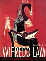 Wifredo Lam and the International Avant-Garde, 1923-1982 (Joe R. and Teresa Lozano Long Series in Latin American and L)