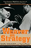img - for By Terry Pluto - Weaver on Strategy: The Classic Work on the Art of Managing a Baseball Team: 1st (first) Edition book / textbook / text book
