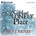 A Cold and Lonely Place Audiobook by Sara J. Henry Narrated by Abby Craden