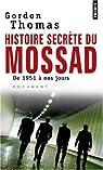 Histoire secrète du Mossad : De 1951 à nos jours par Thomas