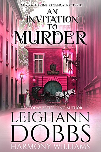 An Invitation To Murder (Lady Katherine Regency Mysteries Book 1)
