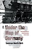 Under the Map of Germany : Nationalism and Propaganda 1918 - 1945, Herb, Guntram Henrik, 1138006866