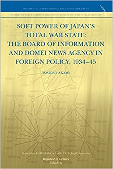 'IBOOK' Soft Power Of Japan's Total War State: The Board Of Information And Dōmei News Agency In Foreign Policy, 1934-45. Railroad Current Reserve datos Ecoles Centro sexto