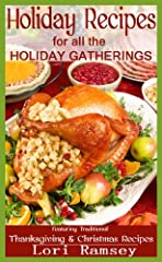 I created this Holiday Recipes book for those who enjoy entertaining during the holiday season.  These recipes feature both traditional and unique versions of all the favorite holiday meals.  This Christmas and Thanksgiving cookbook provides ...