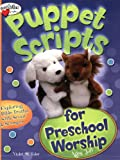 img - for Puppet Scripts for Preschool Worship (Ages 3-6): Exploring Bible Truths with Scout & Scamper (HeartShaper  Resources Early Childhood) book / textbook / text book