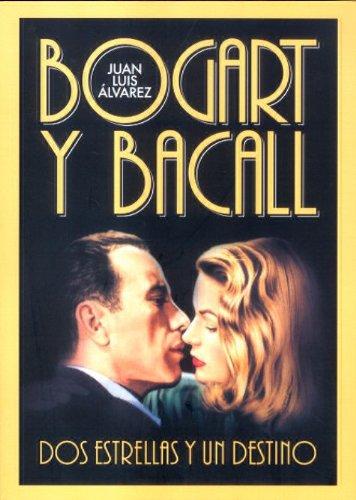 Descargar Libro Bogart Y Bacall, Dos Estrellas Y Un Destino Juan Luis Álvarez