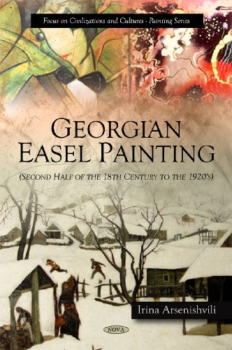 Georgian Easel Painting Second Half of the 18th Century to the 1920's (Focus on Civilizations and Cultures-painting Series) ()