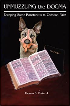 Unmuzzling the Dogma: Escaping Some Verbal Roadblocks to Christian Faith